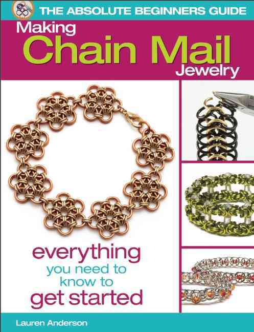 Making Chain Mail Jewelry By Andersen, Lauren